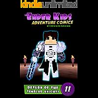 Return of the Templar Knights: Adventure Comics for Kids 9-12 (The Ender Kids Adventure Comics Book 11)