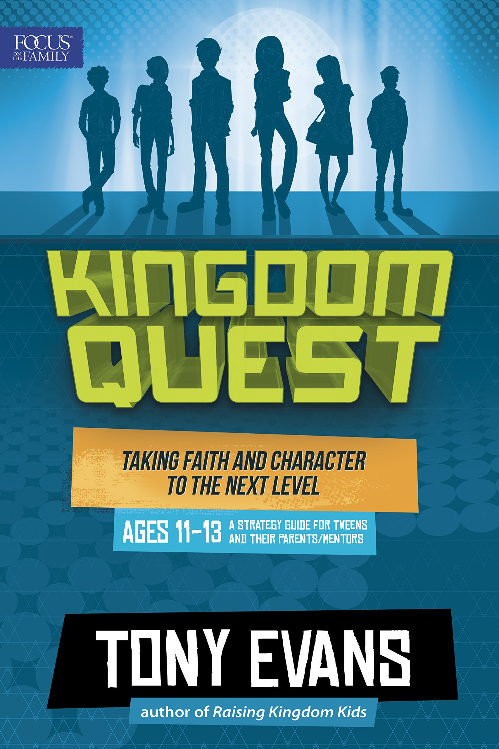 Kingdom Quest: A Strategy Guide for Tweens and Their Parents/Mentors: Taking Faith and Character to the Next Level pdf epub