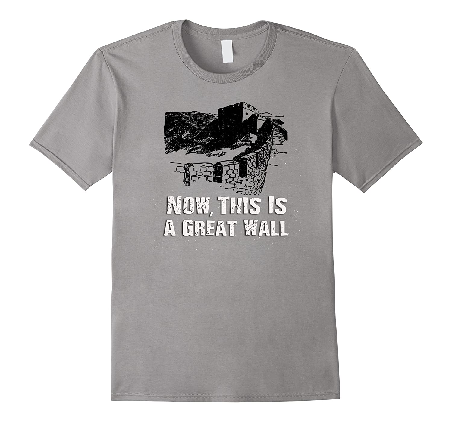 0e4ad110 Now This Is A Great Wall- China T-Shirt-TH - TEEHELEN
