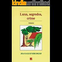 Luxo, segredos, crime