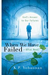 When We Have Failed-What Next? Kindle Edition