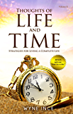 Thoughts of Life and Time: Strategies for Living a Complete Life (Volume 2)