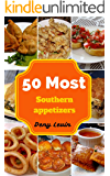 Southern Appetizers : 50 Delicious of Southern Appetizers Recipes (Southern Appetizers, Southern Appetizers Cookbook,  Southern Appetizers books, Southern Appetizers ebook)