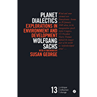 Planet Dialectics: Explorations in Environment and Development (Critique Influence Change) (English Edition)