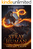 The Stray Human: A college age urban fantasy with werewolves, werewolf community center book 1