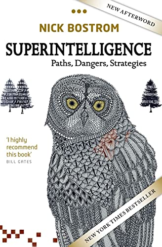 Superintelligence: Paths; Dangers; Strategies