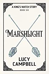 Marshlight (A King's Watch Story Book 6) Kindle Edition