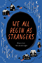 We All Begin As Strangers (English Edition)