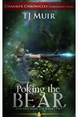 Poking the Bear: Some Days Magic Just Doesn't Pay (Chanmyr Chronicles Companion Story Book 2) Kindle Edition