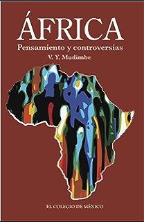 África. Pensamiento y controversias (Spanish Edition)