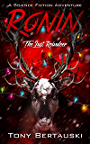 Ronin: The Last Reindeer (A Science Fiction Adventure) (Claus Book 6)