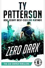 Zero Dark: A Covert-Ops Suspense Action Novel (Zeb Carter Thrillers Book 6) Kindle Edition