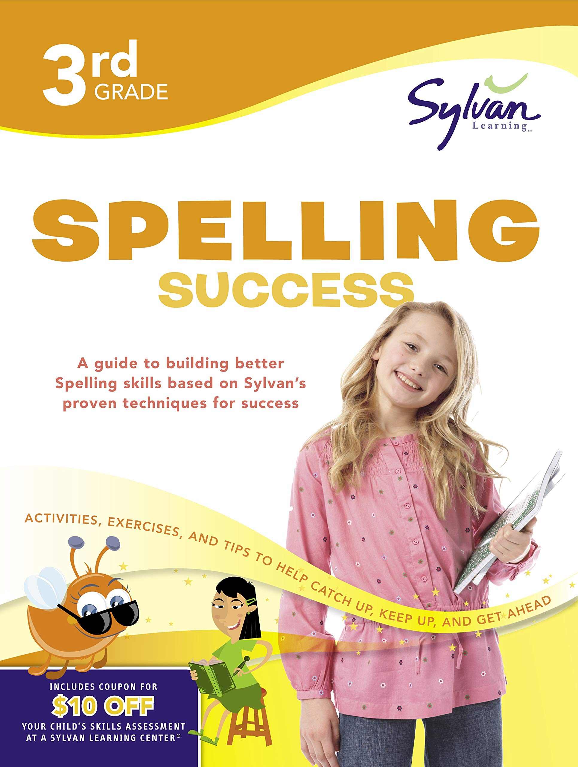 3rd Grade Spelling Success: Activities, Exercises, and Tips to Help Catch Up, Keep Up, and Get Ahead (Sylvan Language Arts Workbooks) by Sylvan Learning Publishing