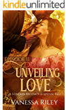 Unveiling Love: A Regency Romance (A London Regency Romantic Suspense Tale Book 2)