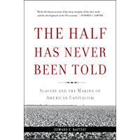 The Half Has Never Been Told: Slavery and the Making of American Capitalism