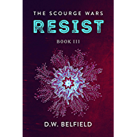 Resist: The Scourge Wars Book 3 (English Edition)