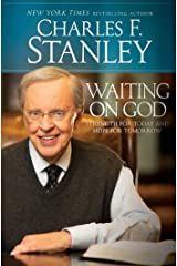 Waiting on God: Strength for Today and Hope for Tomorrow Kindle Edition