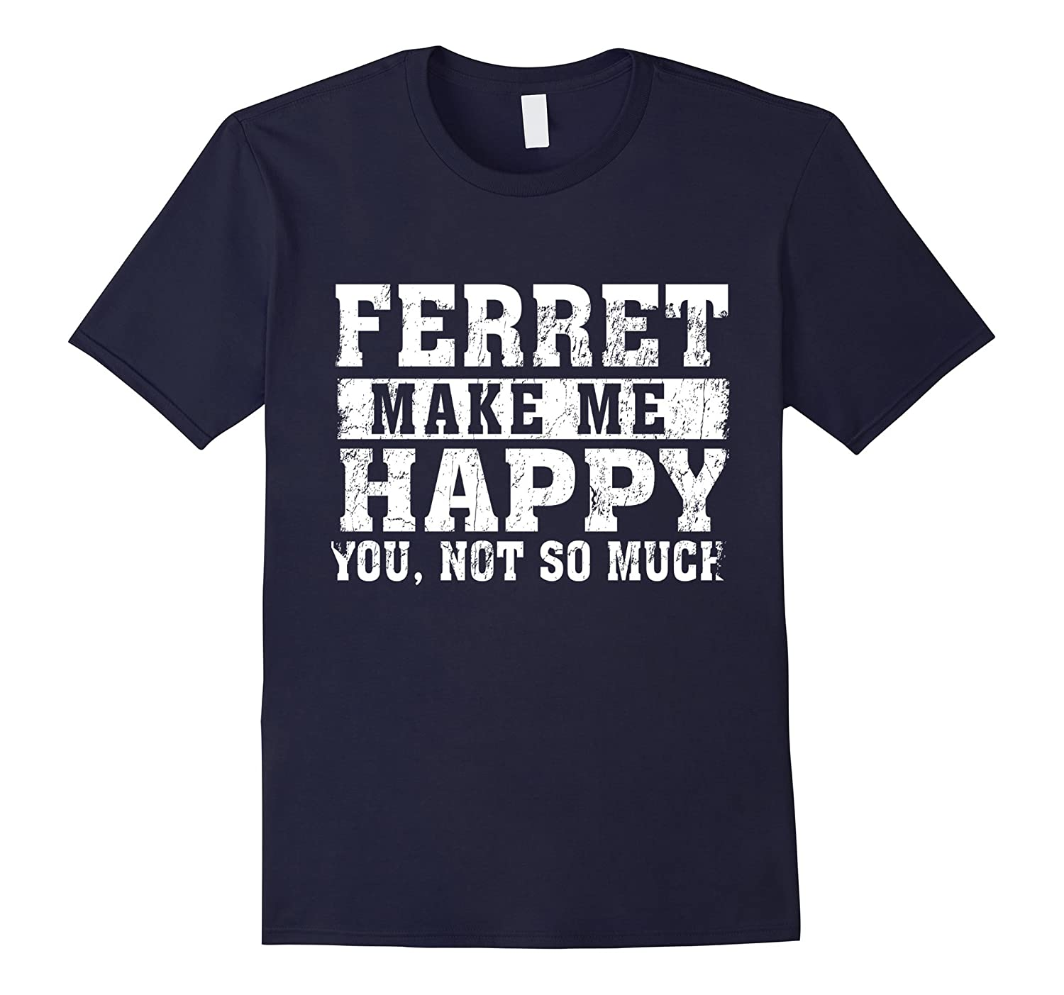 Ferret Make Me Happy, You Not So Much-FL