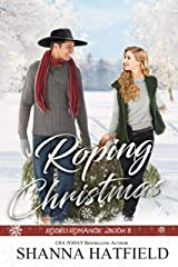 Roping Christmas: Sweet Western Holiday Romance (Rodeo Romance Book 8) Kindle Edition