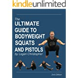 The Ultimate Guide to Bodyweight Squats and Pistols