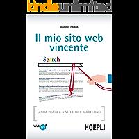 Il mio sito web vincente: Guida pratica a SEO e Web Marketing