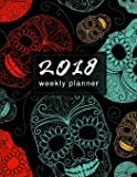 2018 Planner Weekly & Monthly Skulls: Calendar Organizer with Inspirational Quotes and To-Do Lists