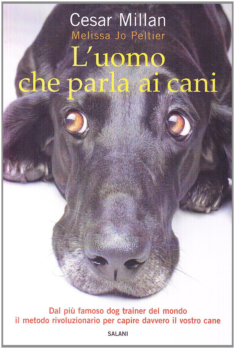 L'uomo che parla ai cani Copertina flessibile – 2 ott 2008 Cesar Millan Melissa J. Peltier G. Pastorino L' uomo che parla ai cani