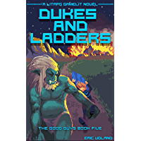 Dukes and Ladders: A LitRPG/Gamelit Adventure (The Good Guys Book 5) (English Edition)