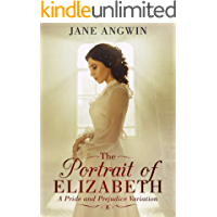 The Portrait of Elizabeth: A Pride and Prejudice Variation (The Scent of Lavender Book 1)