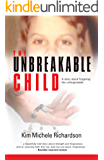 The Unbreakable Child (English Edition)