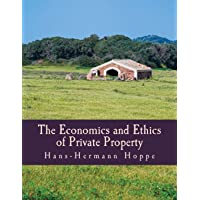 The Economics and Ethics of Private Property (Large Print Edition)