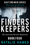 Finders Keepers: DS Connolly - Book Four (East End Noir Series)