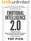 Emotional Intelligence: A Modern Guide to Master Your Emotions,Gain Confidence, Win Friends & Influence People! (Emotional Intelligence 2.0)