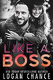 Like A Boss (Boss Duet Book One)