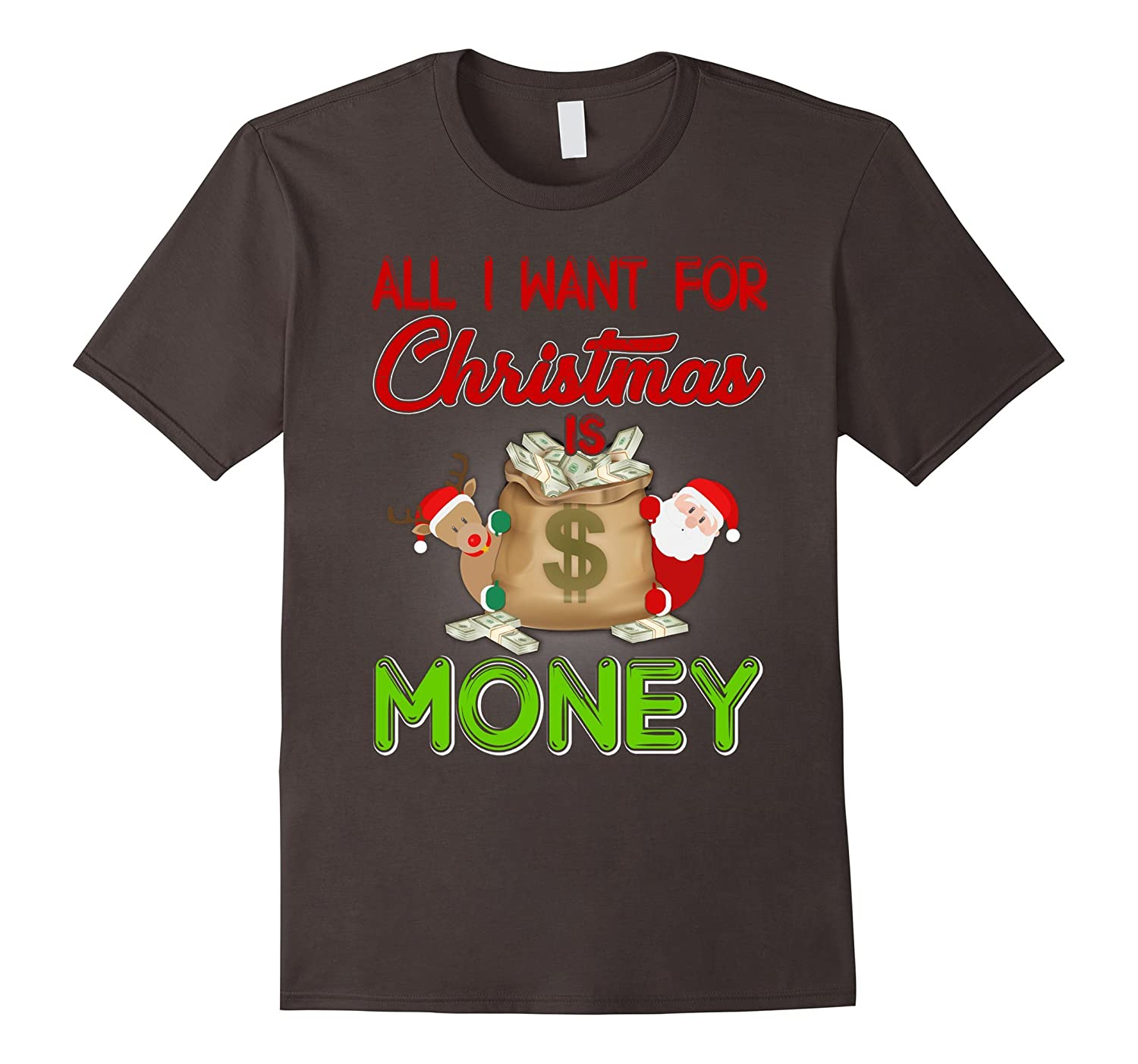 All I Want For Christmas Is a Money T Shirt-FL