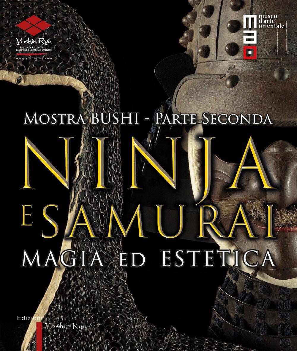 Bushi. Ninja e samurai. Catalogo della mostra (Torino, 15 ...