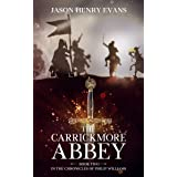 The Carrickmore Abbey: Book Two in the Chronicles of Philip Williams