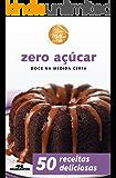 Zero Açúcar – Doce na Medida Certa (Viva Melhor)