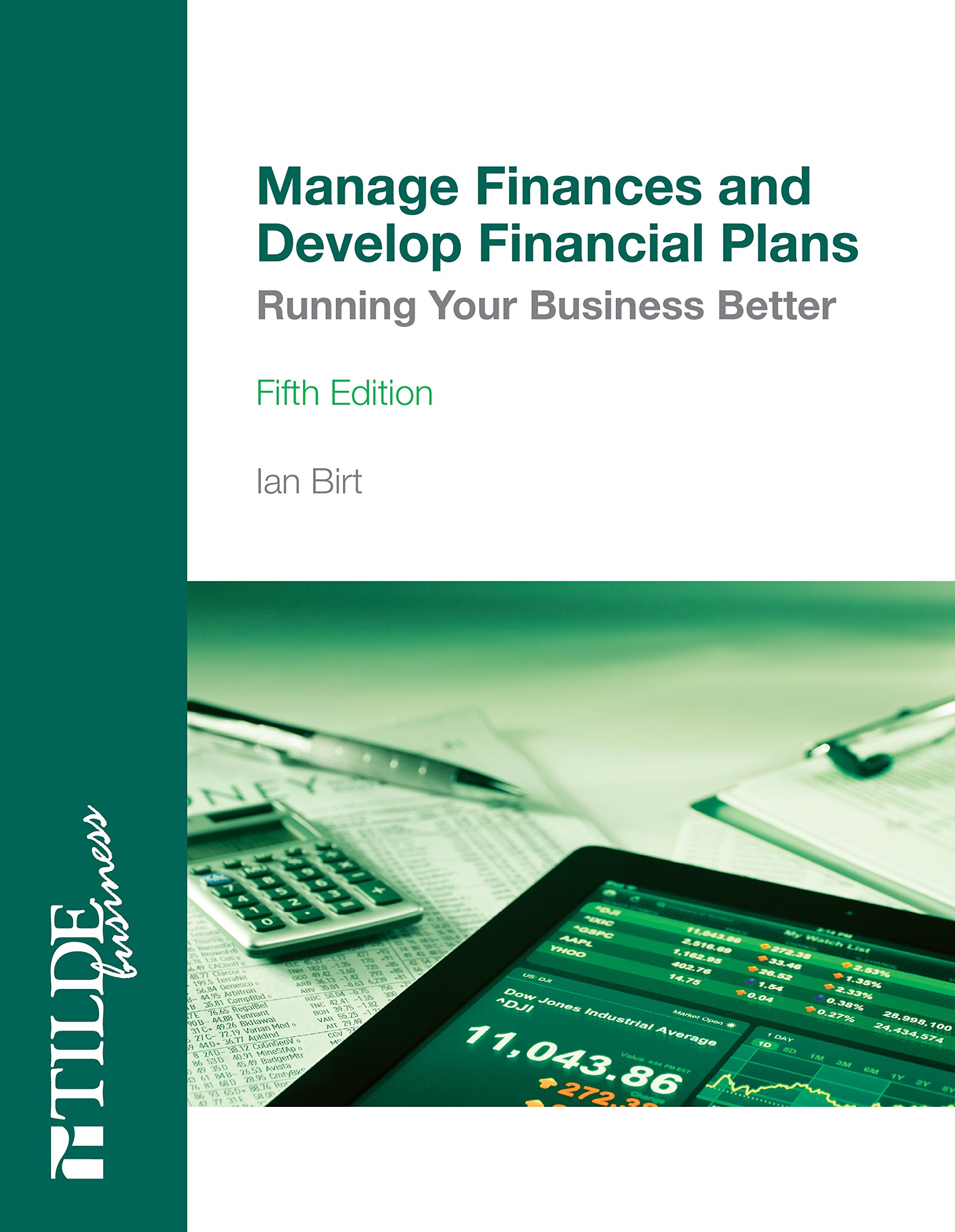 Download Manage Finances and Develop Financial Plans: Running Your Business Better (Tilde Business) pdf