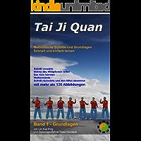 Tai Ji Quan: Methodische Schritte und Grundlagen (Band 1 - Grundlagen) (German Edition)