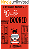 Double Booked (The Magical Bookshop Book 3)