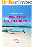 PRINCESS? NO, THANK YOU. (English Edition)