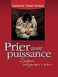 Prier Avec Puissance (La Prière t. 5)