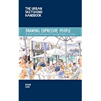 The Urban Sketching Handbook Drawing Expressive People: Essential Tips & Techniques for Capturing People on Location…