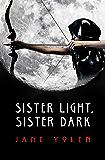 Sister Light, Sister Dark (The Great Alta Saga Book 1)
