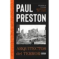 Arquitectos del terror: Franco y los artífices del odio (Historia)