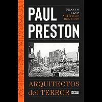 Arquitectos del terror: Franco y los artífices del odio