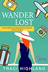 WANDERLOST: The Marvelous Misadventures of Ms Ava White Kindle Edition