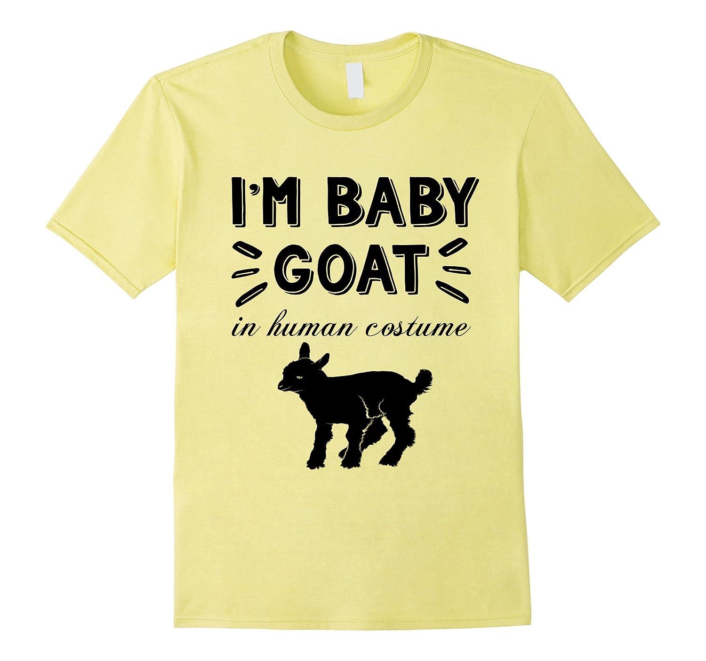 0f2c6d8c I'm a Baby Goat in a Human Costume Funny Goat T-Shirt Gift-ANZ ...