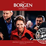 The Borgen Experience: Creating TV Drama the Danish Way